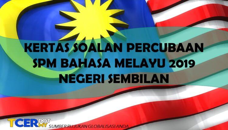Kertas Soalan Percubaan Spm Bahasa Melayu 2019 Negeri Sembilan Tcer My
