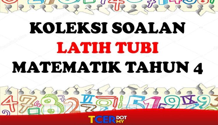 KOLEKSI SOALAN LATIH TUBI MATEMATIK TAHUN 4 - TCER.MY