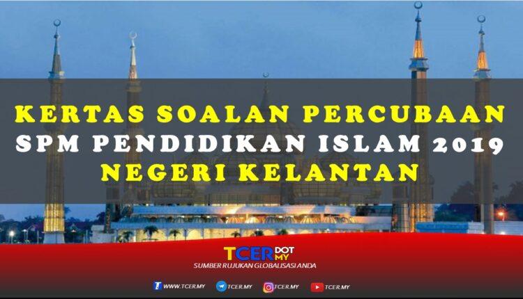 Soalan Percubaan Pendidikan Islam Spm 2019 Kelantan