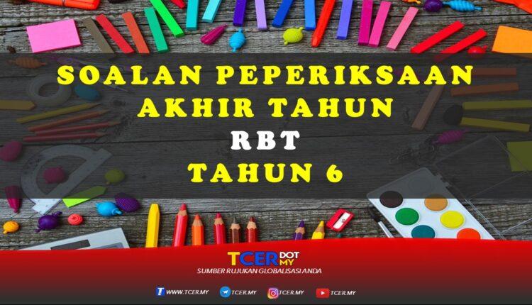 Kertas Soalan Peperiksaan Akhir Tahun RBT Tahun 6 - TCER.MY