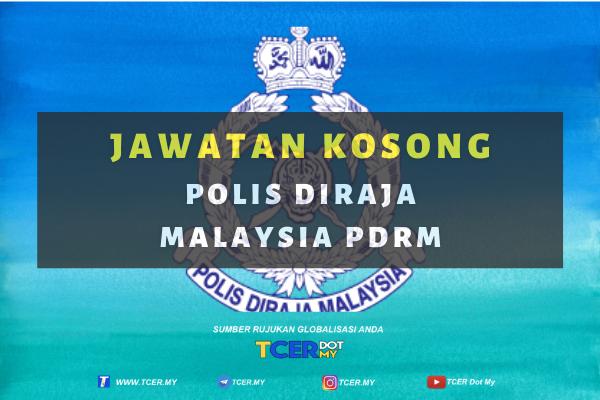 Jawatan Kosong Polis Diraja Malaysia (PDRM) | Tutup 30 ...