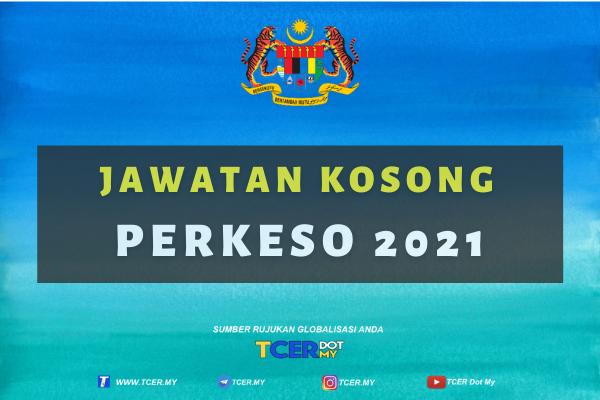 Terkini | Jawatan Kosong PERKESO 2021 - TCER.MY