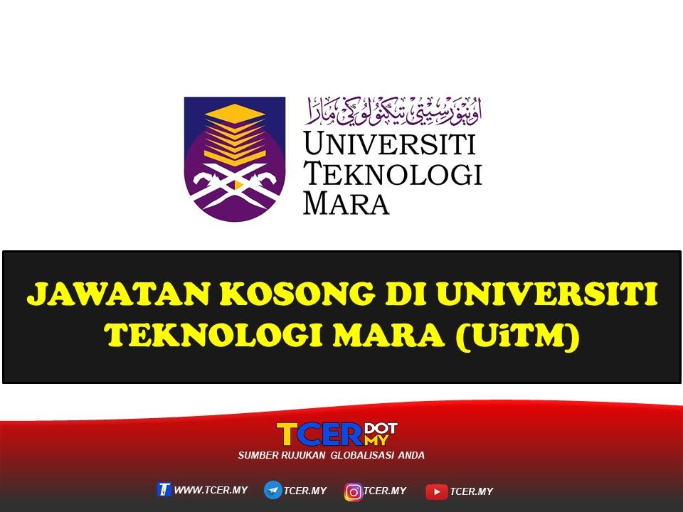 Jawatan Kosong Di Universiti Teknologi MARA (UiTM) - TCER.MY
