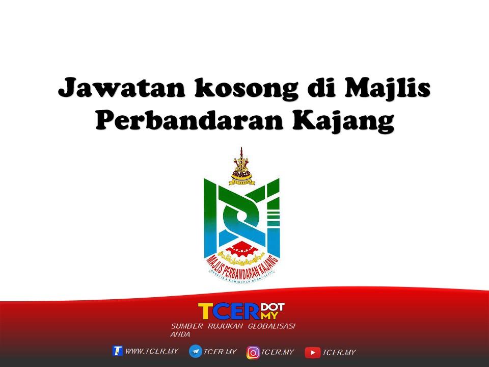 Jawatan Kosong Di Majlis Perbandaran Kajang 2021 - TCER.MY