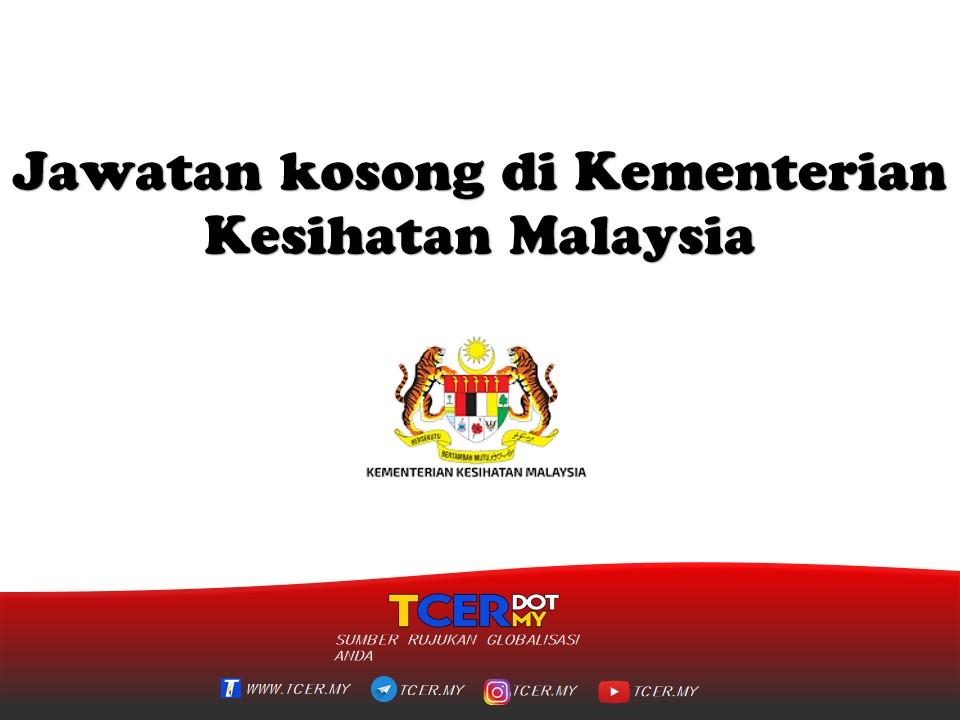 Jawatan Kosong Di Kementerian Kesihatan Malaysia - TCER.MY